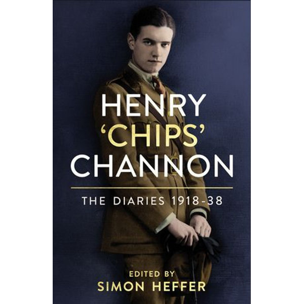 Henry 'Chips' Channon: The Diaries (Volume 1) - Chips Channon | 2020-eala-conference.org