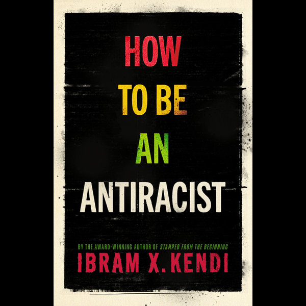 How To Be an Antiracist - Ibram X. Kendi   2020-eala-conference.org