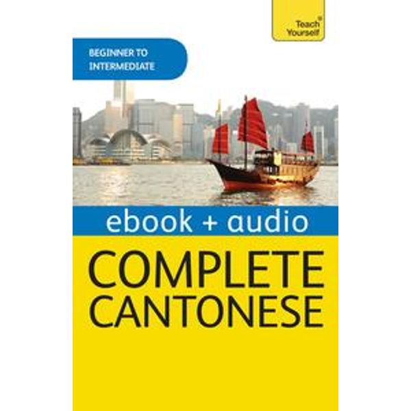 Complete Cantonese (Learn Cantonese with Teach Yourself) - Hugh Baker, Ho Pui-Kei | 2020-eala-conference.org