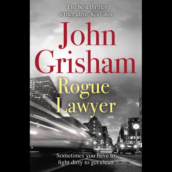 Rogue Lawyer - John Grisham   2020-eala-conference.org