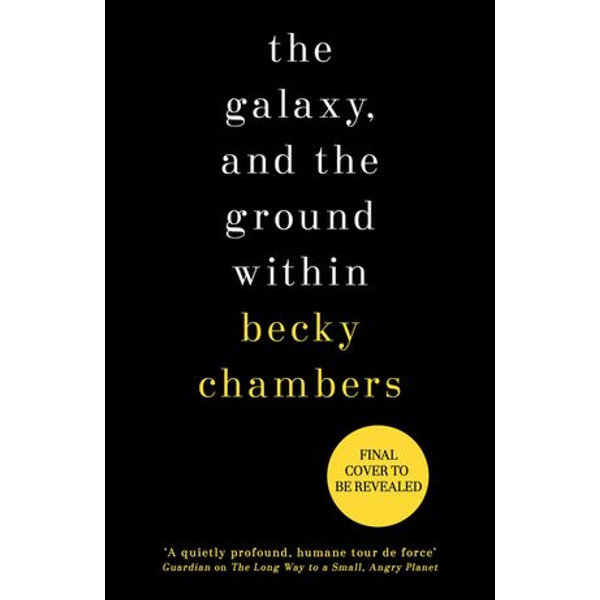 The Galaxy, and the Ground Within - Becky Chambers | Karta-nauczyciela.org