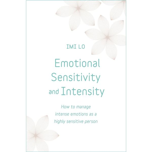 Emotional Sensitivity and Intensity - Imi Lo | 2020-eala-conference.org