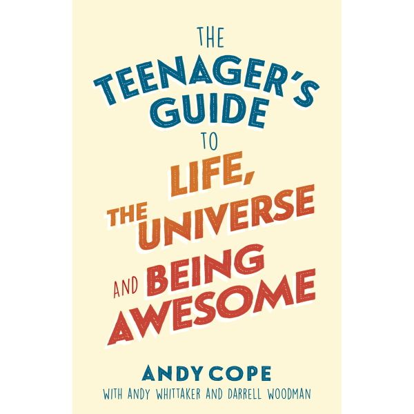 The Teenager's Guide to Life, the Universe and Being Awesome - Andy Cope | 2020-eala-conference.org