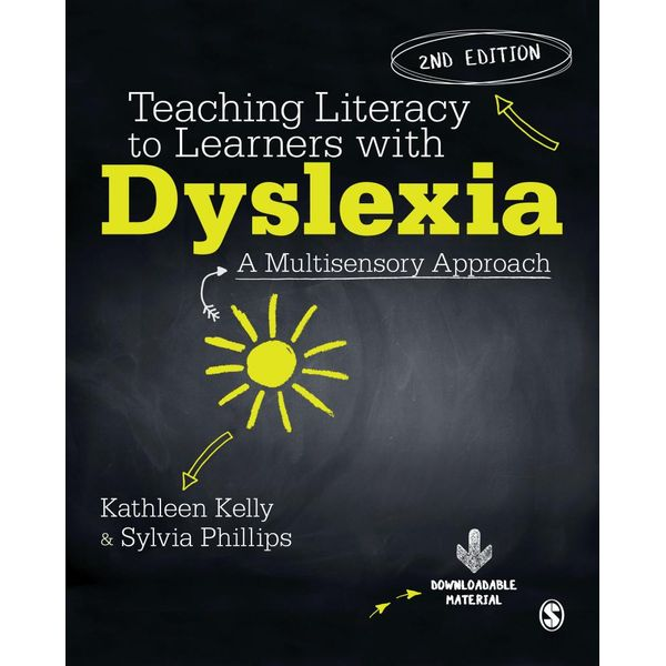 Teaching Literacy to Learners with Dyslexia - Kathleen Kelly, Sylvia Phillips | 2020-eala-conference.org