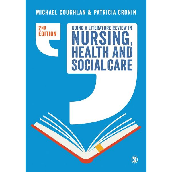 Doing a Literature Review in Nursing, Health and Social Care - Michael Coughlan, Patricia Cronin   2020-eala-conference.org