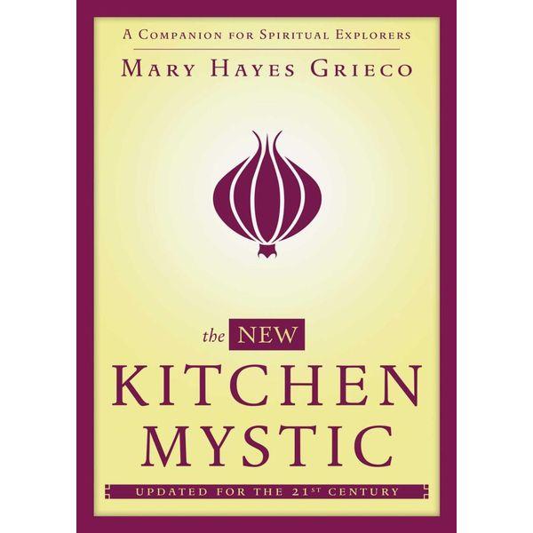 The New Kitchen Mystic - Mary Hayes Grieco   Karta-nauczyciela.org