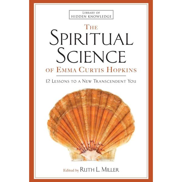 The Spiritual Science of Emma Curtis Hopkins - Emma C. Hopkins, Ruth L. Miller (Editor)   Karta-nauczyciela.org