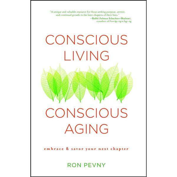 Conscious Living, Conscious Aging - Ron Pevny   Karta-nauczyciela.org