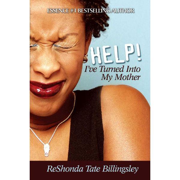 Help! I've Turned Into My Mother - ReShonda Tate Billingsley | Karta-nauczyciela.org