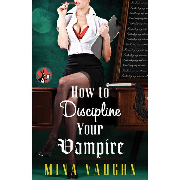 How to Discipline Your Vampire - Mina Vaughn | Karta-nauczyciela.org