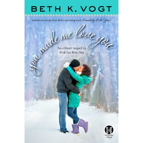 You Made Me Love You - Beth K. Vogt | Karta-nauczyciela.org