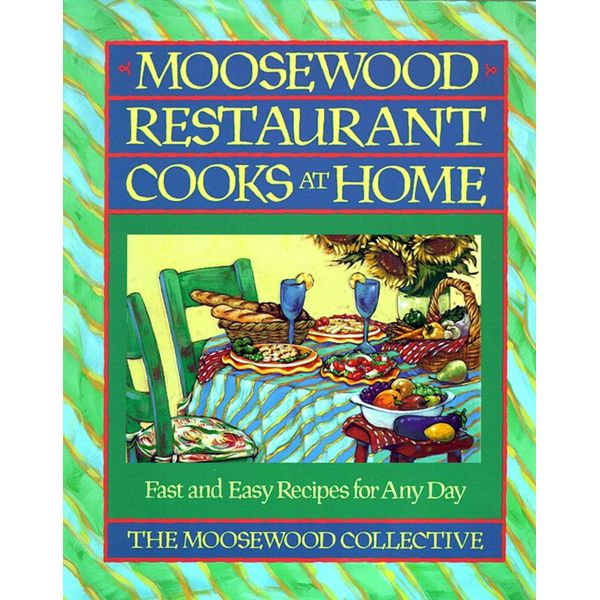 Moosewood Restaurant Cooks at Home - Moosewood Collective | 2020-eala-conference.org