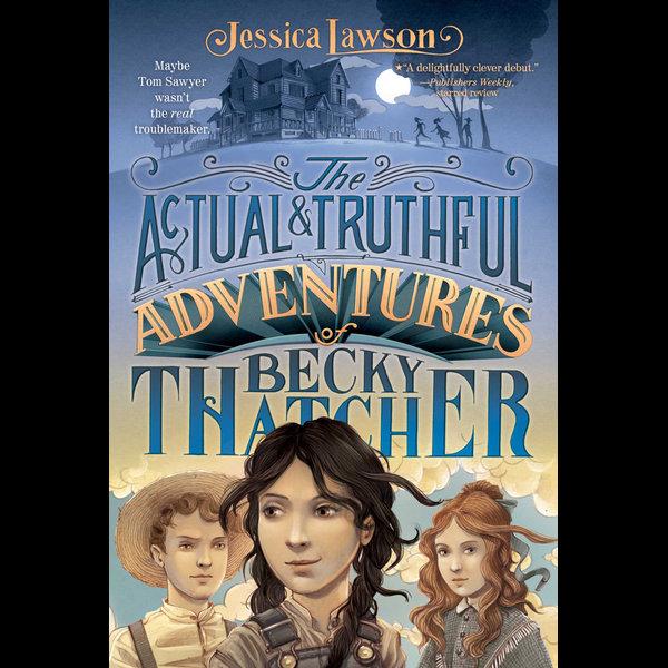 The Actual & Truthful Adventures of Becky Thatcher - Jessica Lawson, Iacopo Bruno (Illustrator) | Karta-nauczyciela.org