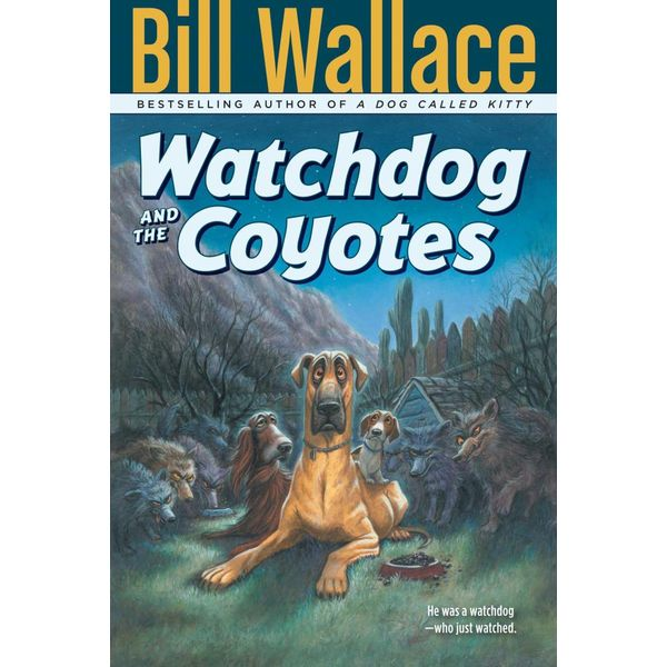 Watchdog and the Coyotes - Bill Wallace | Karta-nauczyciela.org