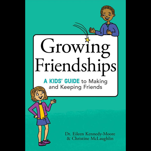 Growing Friendships - Dr. Eileen Kennedy-Moore, Christine McLaughlin | Karta-nauczyciela.org
