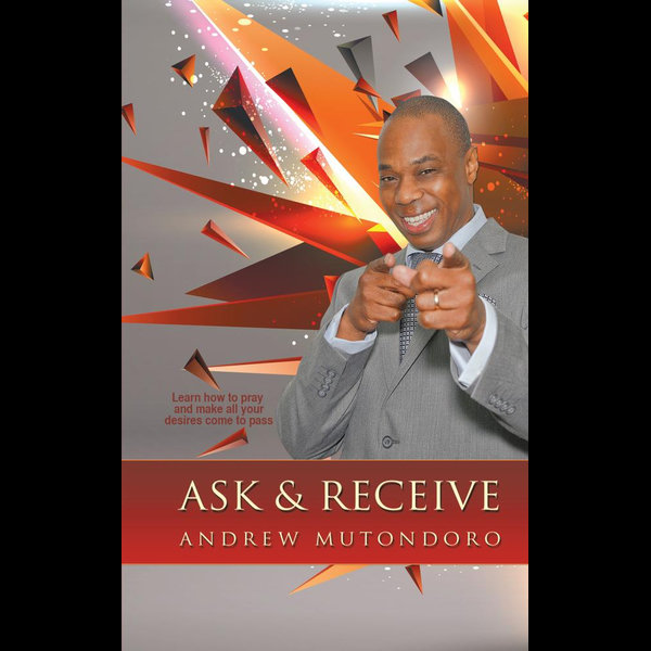 Ask & Receive - Andrew Mutondoro | Karta-nauczyciela.org