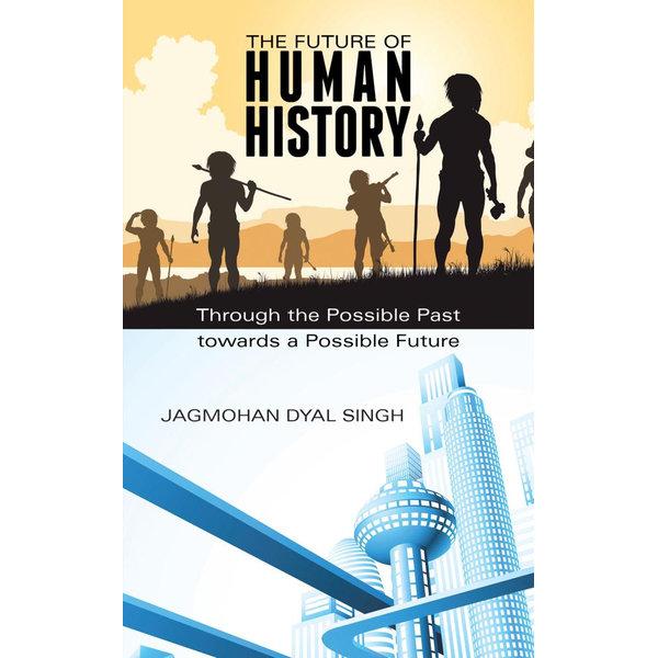 The Future of Human History - Jagmohan Dyal Singh   2020-eala-conference.org