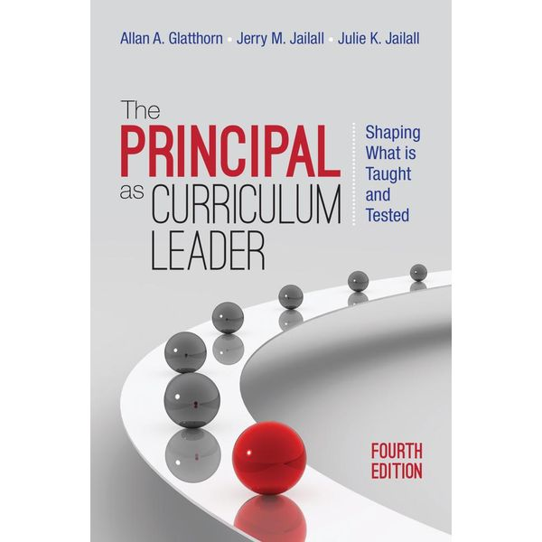 The Principal as Curriculum Leader - Allan A. Glatthorn, Jerry M. Jailall, Julie K. Jailall | 2020-eala-conference.org