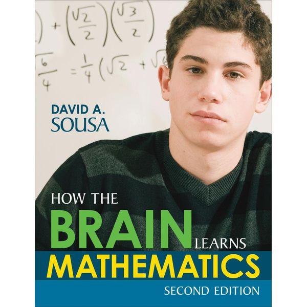 How the Brain Learns Mathematics - David A. Sousa | 2020-eala-conference.org