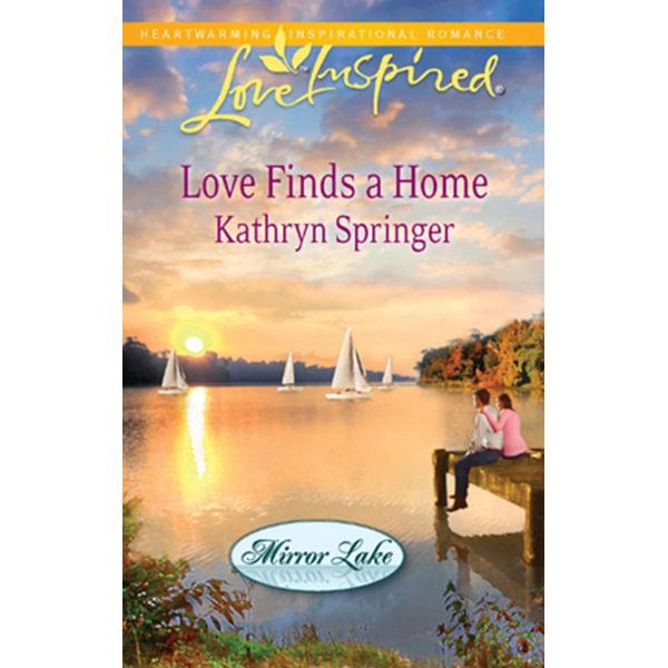 Love Finds A Home - Kathryn Springer   2020-eala-conference.org