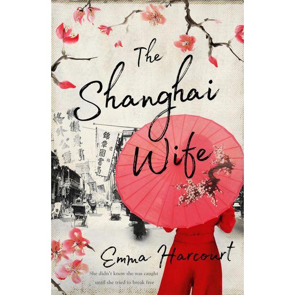 The Shanghai Wife - Emma Harcourt | 2020-eala-conference.org