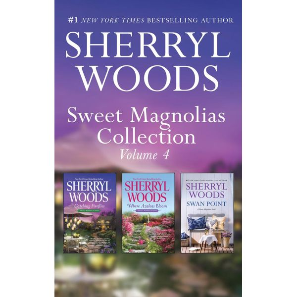 Sweet Magnolias Collection Bks 9-11/Catching Fireflies/Where Azaleas Bloom/Swan Point - Sherryl Woods | 2020-eala-conference.org