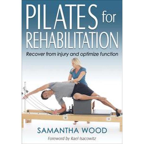 Pilates for Rehabilitation - Samantha Wood | 2020-eala-conference.org