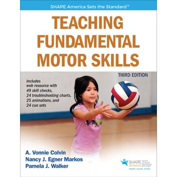 Teaching Fundamental Motor Skills - Allison Y. Colvin, Nancy J. Markos, Pamela J. Walker | 2020-eala-conference.org