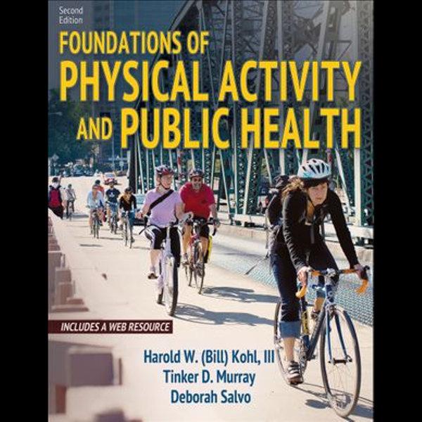 Foundations of Physical Activity and Public Health - Deborah Salvo, Harold W. Kohl III, Tinker D. Murray | Karta-nauczyciela.org