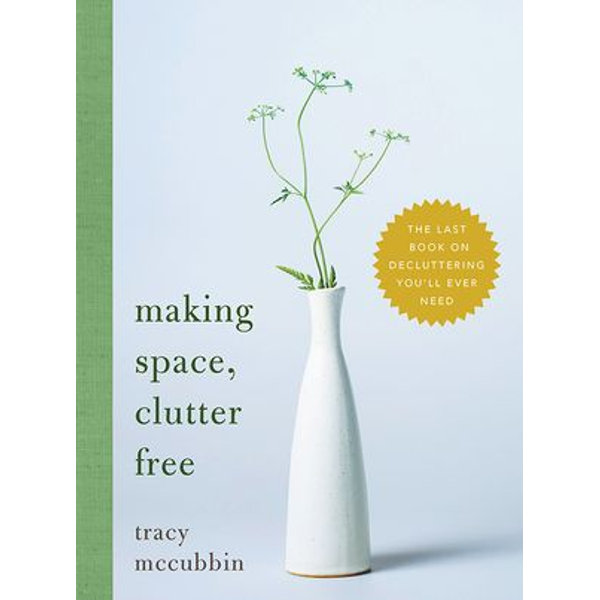 Making Space, Clutter Free - Tracy McCubbin | Karta-nauczyciela.org