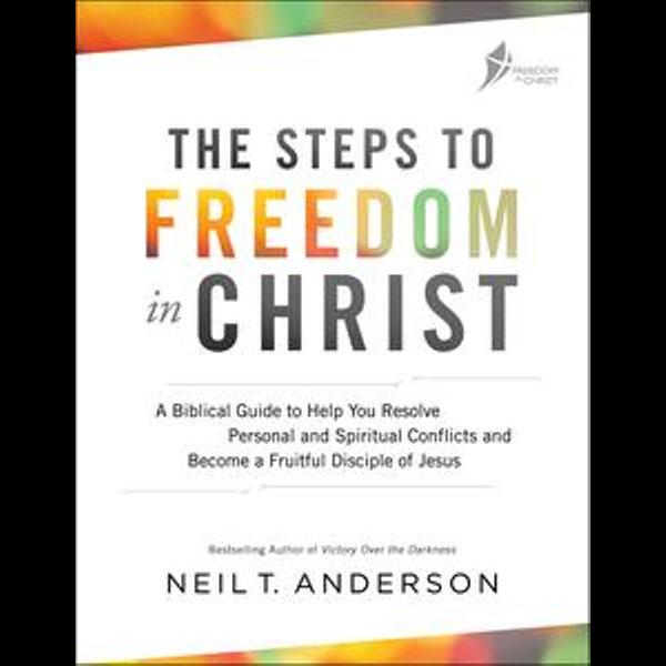 The Steps to Freedom in Christ - Neil T. Anderson | Karta-nauczyciela.org