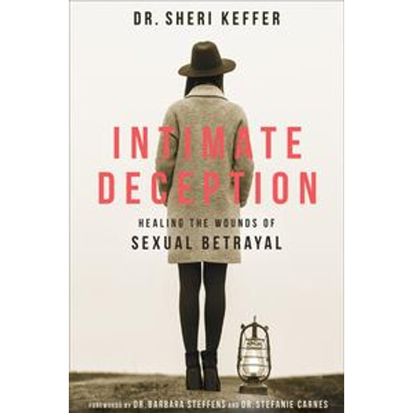 Intimate Deception - Dr. Sheri Keffer, Barbara Steffens (Foreword by), Stefanie Carnes (Foreword by) | 2020-eala-conference.org