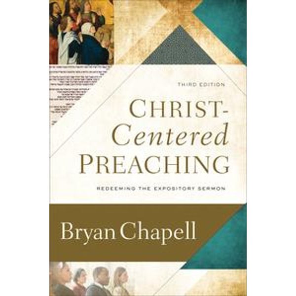 Christ-Centered Preaching - Bryan Chapell   2020-eala-conference.org