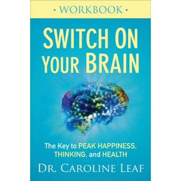 Switch On Your Brain Workbook - Dr. Caroline Leaf | Karta-nauczyciela.org