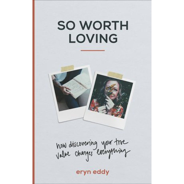 So Worth Loving - Eryn Eddy, Terence Lester, Mike Foster (Foreword by) | Karta-nauczyciela.org