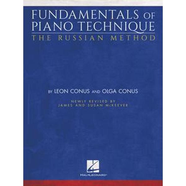 Fundamentals of Piano Technique - The Russian Method - Olga Conus, Leon Conus, James McKeever (Editor), Susan McKeever (Editor) | Karta-nauczyciela.org