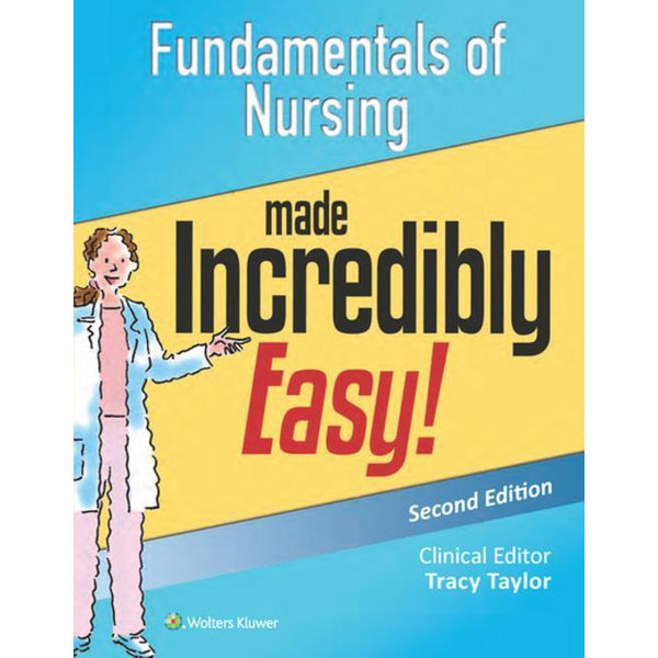 Fundamentals of Nursing Made Incredibly Easy! - Lippincott Williams & Wilkins | 2020-eala-conference.org