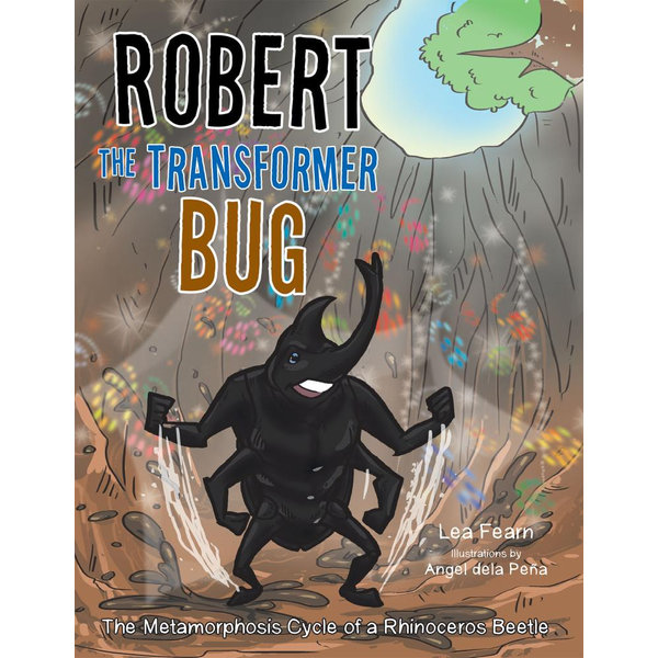 Robert the Transformer Bug - Lea Fearn, Angel dela Peña (Illustrator) | Karta-nauczyciela.org