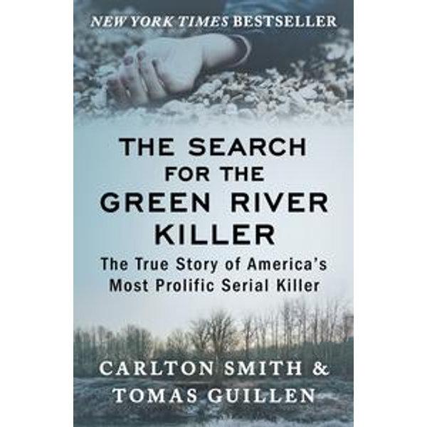 The Search for the Green River Killer - Carlton Smith, Tomás Guillén   Karta-nauczyciela.org