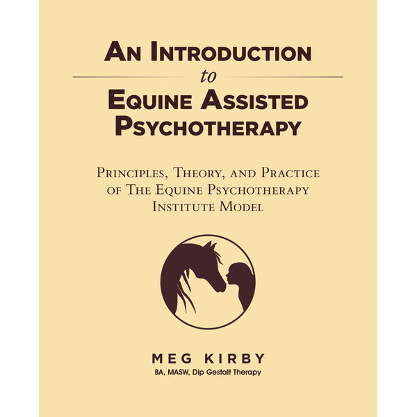 An Introduction to Equine Assisted Psychotherapy - Meg Kirby   Karta-nauczyciela.org