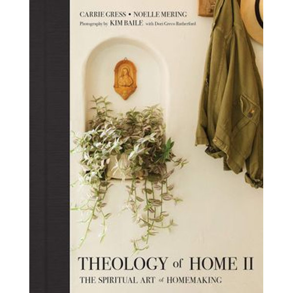 Theology of Home II - Noelle Mering, Carrie Gress   2020-eala-conference.org