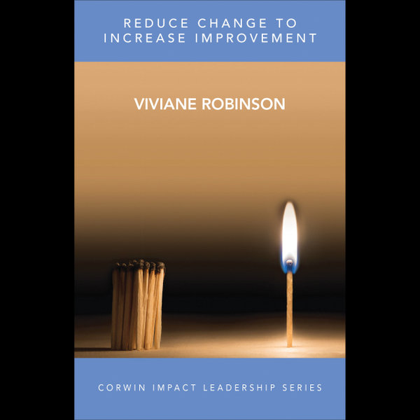 Reduce Change to Increase Improvement - Viviane M J Robinson | Karta-nauczyciela.org