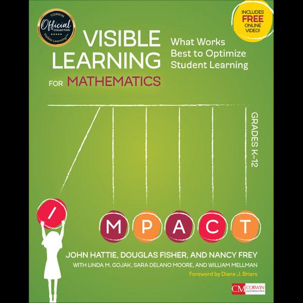 Visible Learning for Mathematics, Grades K-12 - John Hattie, Linda M. Gojak, Sara Delano Moore, William Mellman, Nancy Frey | Karta-nauczyciela.org