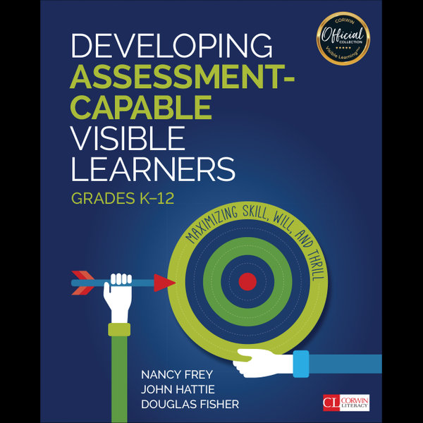 Developing Assessment-Capable Visible Learners, Grades K-12 - John Hattie, Douglas Fisher, Nancy Frey | Karta-nauczyciela.org