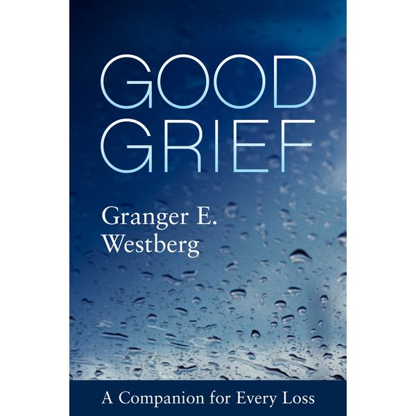 Good Grief - Granger E. Westberg | 2020-eala-conference.org