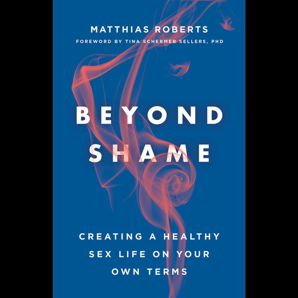 Beyond Shame - Matthias Roberts, Tina Schermer Sellers (Foreword by) | 2020-eala-conference.org