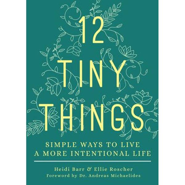 12 Tiny Things - Heidi Barr, Ellie Roscher, Dr. Andreas Michaelides (Foreword by)   Karta-nauczyciela.org