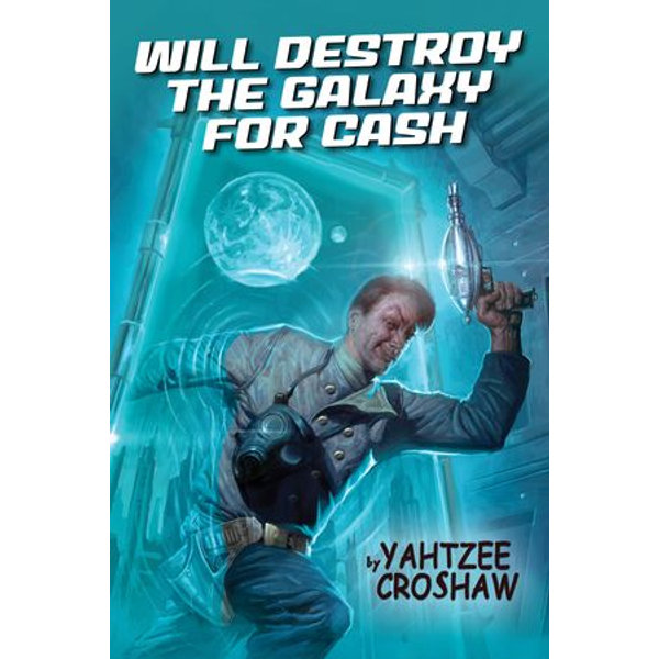 Will Destroy the Galaxy for Cash - Yahtzee Croshaw   Karta-nauczyciela.org