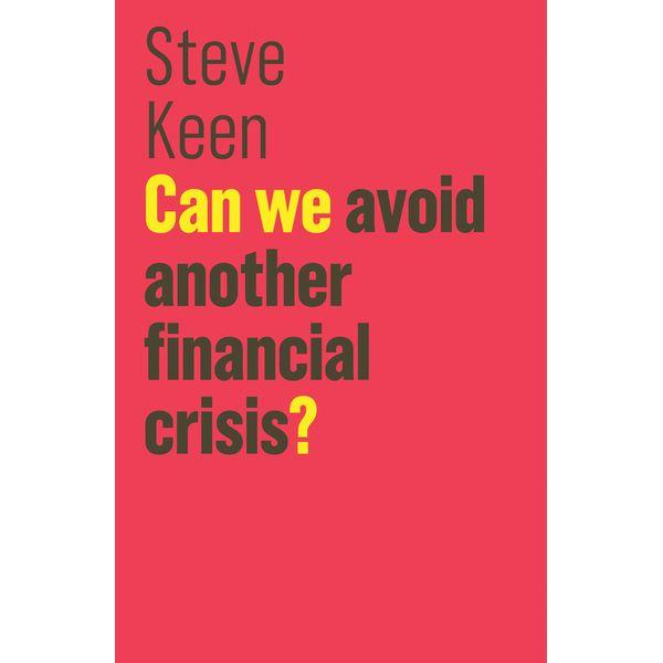 Can We Avoid Another Financial Crisis? - Steve Keen | Karta-nauczyciela.org