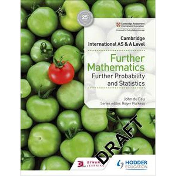 Cambridge International AS & A Level Further Mathematics Further Probability & Statistics - John du Feu | Karta-nauczyciela.org